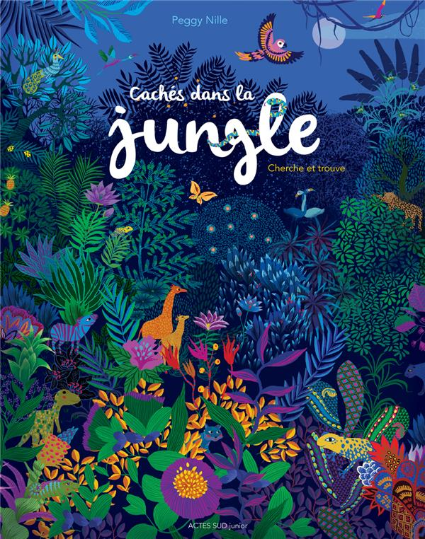 CACHES DANS LA JUNGLE Nille Peggy Actes Sud junior